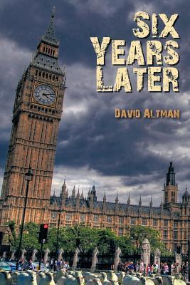 Six Years Later  by  David Altman