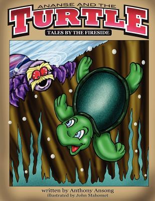 Ananse and the Turtle: Tales  by  the Fireside by Anthony Ansong