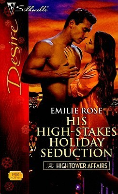 His High-Stakes Holiday Seduction (The Hightower Affairs, #3)  by  Emilie Rose