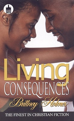 Living Consequences  by  Brittney Holmes