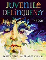 Juvenile Delinquency: The Core [With CDROM and Infotrac]