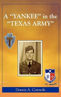 A Yankee in the Texas Army Dennis A. Connole