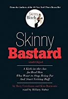 Skinny Bastard: A Kick in the Ass for Real Men Who Want to Stop Being Fat and Start Getting Buff