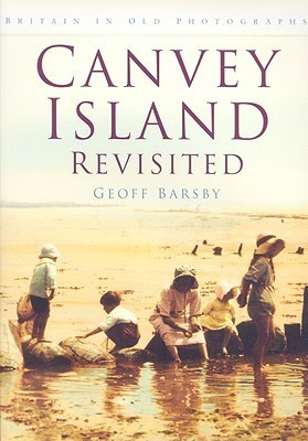 Canvey Island Revisited in Old Photographs Geoff Barsby