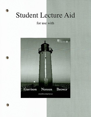 Student Lecture Aid for Use with Managerial Accounting  by  Ray H. Garrison