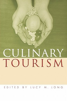 Culinary Tourism Lucy M. Long