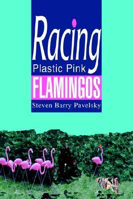 Racing Plastic Pink Flamingos  by  Steven Barry Pavelsky