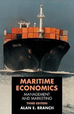 Economics of Shipping Practice and Management  by  Alan Branch