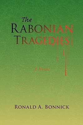 The Rabonian Tragedies  by  Ronald A. Bonnick