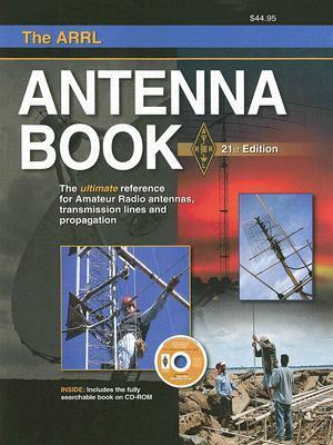 Arrl Antenna Book: The Ultimate Reference for Amateur Radio Antennas (Arrl Antenna Book) American Radio Relay League