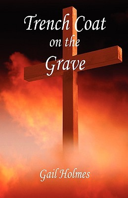 Trench Coat on the Grave  by  Gail Holmes