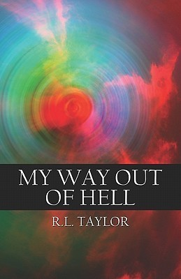 My Way Out of Hell  by  R.L.  Taylor