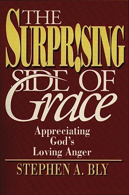 The Surprising Side of Grace Stephen Bly