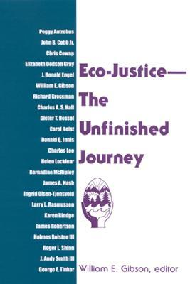 Eco-Justice--The Unfinished Journey  by  William E. Gibson