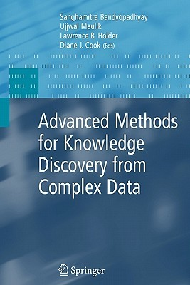 Advanced Methods For Knowledge Discovery From Complex Data (Advanced Information And Knowledge Processing) Ujjwal Maulik