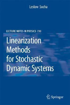 Linearization Methods for Stochastic Dynamic Systems  by  L. Socha