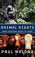 Animal Rights: What Everyone Needs to Know