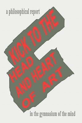 Kick to the Head and Heart of Art: A Philosophical Report on Art and Sport in Partnership Ken Turner