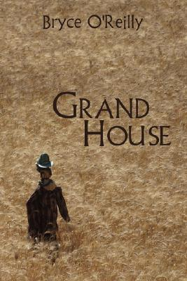 Grand House  by  Bryce, OReilly