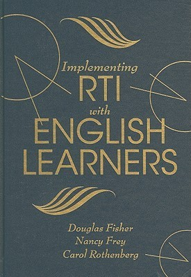 Implementing RTI with English Learners Douglas Fisher