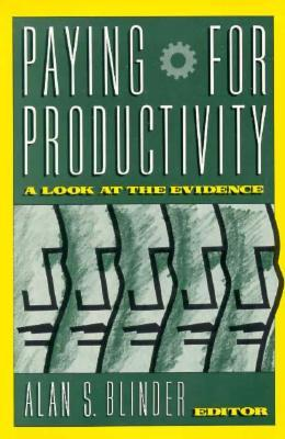 Paying for Productivity: A Look at the Evidence  by  Alan S. Blinder