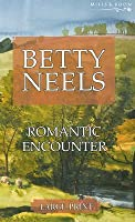 Romantic Encounter (Betty Neels Large Print Collection)