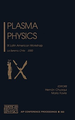 Plasma Physics: IX Latin American Workshop, La Serena, Chile, 13-17 November 2000  by  Hernan Chuaqui