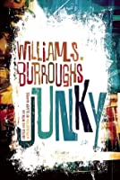 """Junky: The Definitive Text of """"Junk"""""""