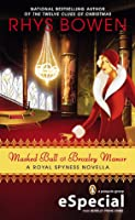 Masked Ball at Broxley Manor (Her Royal Spyness, #.5)