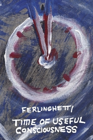 Time of Useful Consciousness: Limited Edition Lawrence Ferlinghetti