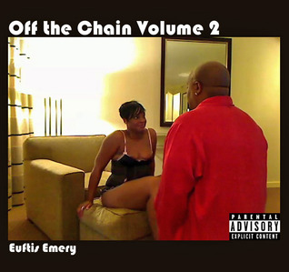 Off the Chain Volume 2  by  Euftis Emery