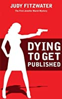 Dying to Get Published (Jennifer Marsh Mysteries, #1)