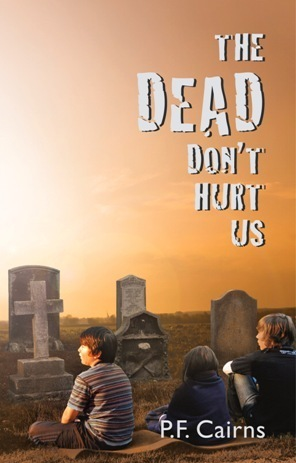 The Dead Dont Hurt Us  by  P.F. Cairns