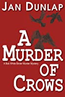 A Murder of Crows (A Bob White Birder Murder Mystery, #5)