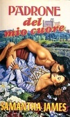 Padrone del mio cuore  by  Samantha James