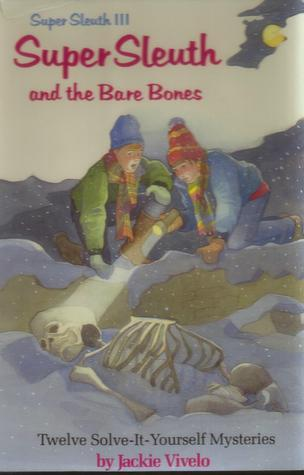 Super Sleuth and the Bare Bones: Super Sleuth III  by  Jackie Vivelo
