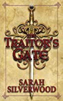 The Traitor's Gate. by Sarah Silverwood
