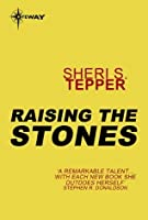 Raising the Stones (Arbai Trilogy, #2)