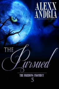 The Pursued (The Breeding Prophecy, #5)  by  Alexx Andria