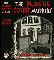 The Plague Court Murders (Sir Henry Merrivale, #1)