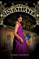 Infatuate (Gilded Wings, #2)