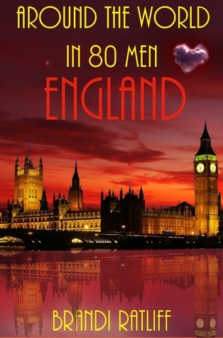England (Around the World in 80 Men, #13)  by  Brandi Ratliff