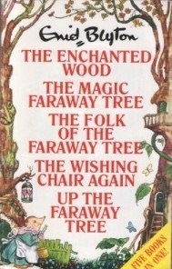 The Enchanted Wood, The Magic Faraway Tree, The Folk of The Faraway Tree, The Wishing Chair Again and Up The Faraway Tree Enid Blyton