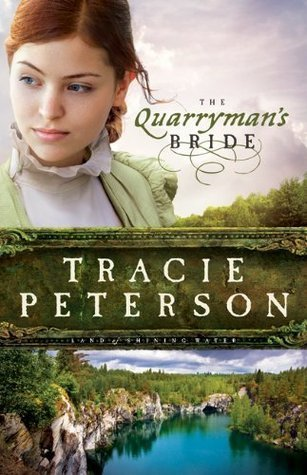 The Quarrymans Bride (Land of Shining Water, #2) Tracie Peterson