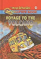 Voyage to the Volcano (Magic School Bus Chapter Books, #15)