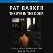 The Eye in the Door: The Regeneration Trilogy, Book 2  by  Pat Barker
