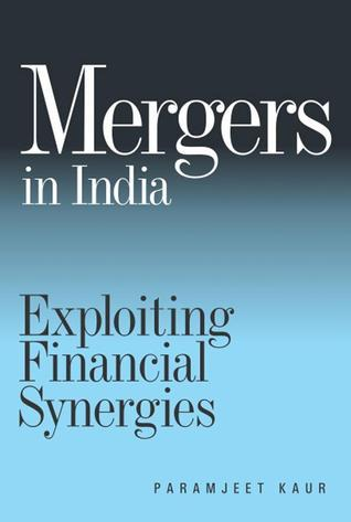 Mergers in India: Exploiting Financial Synergies  by  Paramjeet Kaur