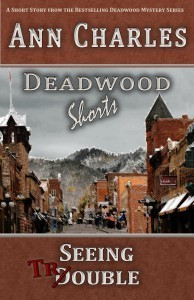 Seeing Trouble (Deadwood Shorts, #1) Ann Charles