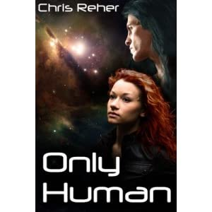 Only Human (The Targon Tales, #2) - Chris Reher