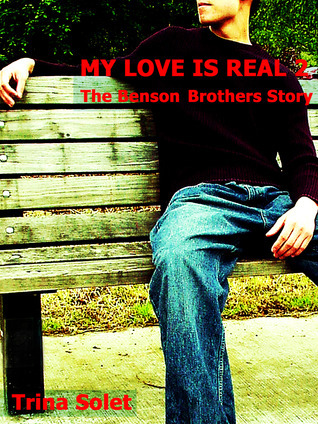 My Love Is Real 2: The Benson Brothers Story Trina Solet